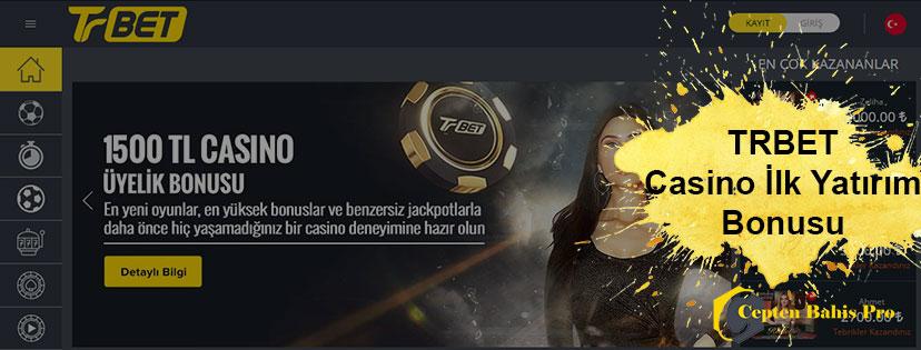 Trbet Casino İlk Yatırım Bonusu 1500 TL